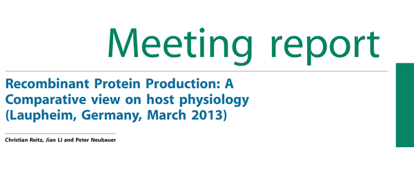 Recombinant Protein Production A Comparative view on host physiology Laupheim, Germany, March 2013
