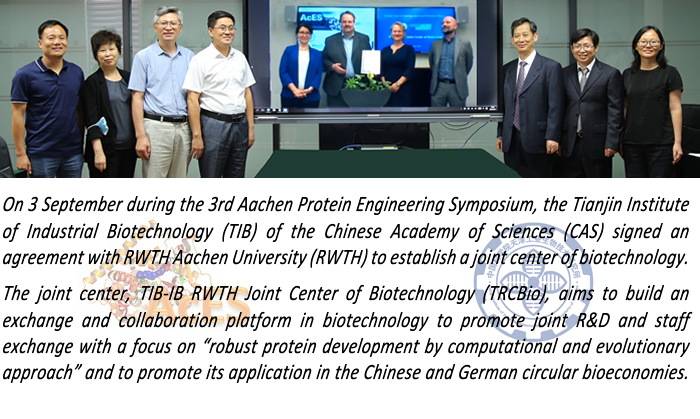 """On 3 September during the 3rd Aachen Protein Engineering Symposium, the Tianjin Institute of Industrial Biotechnology (TIB) of the Chinese Academy of Sciences (CAS) signed an agreement with RWTH Aachen University (RWTH) to establish a joint center of biotechnology. The joint center, TIB-IB RWTH Joint Center of Biotechnology (TRCBio), aims to build an exchange and collaboration platform in biotechnology to promote joint R&D and staff exchange with a focus on """"robust protein development by computational and evolutionary approach"""" and to promote its application in the Chinese and German circular bioeconomies"""