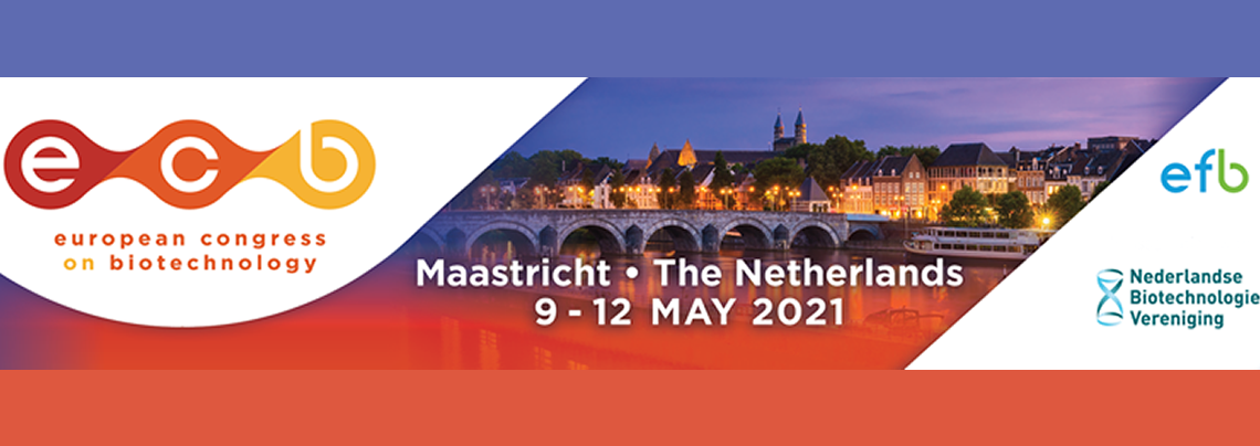 ECB2020: European Congress on Biotechnology - Maastricht. Netherlands